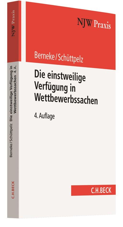 Die einstweilige Verfügung in Wettbewerbssachen   Berneke / Schüttpelz   4., völlig neu bearbeitete Auflage, 2018   Buch (Cover)