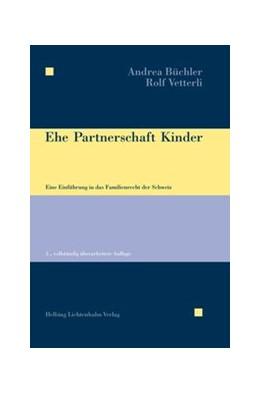 Abbildung von Büchler / Vetterli   Ehe, Partnerschaft, Kinder   3. Auflage   2018   beck-shop.de