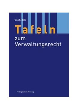 Abbildung von Seitz | Tafeln zum Verwaltungsrecht | 1. Auflage | 2017 | beck-shop.de