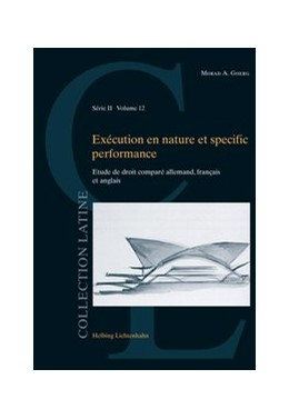 Abbildung von Goerg | Exécution en nature et specific performance | 1. Auflage | 2017 | Volume 12 | beck-shop.de