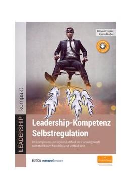 Abbildung von Freisler / Greßer | Leadership-Kompetenz Selbstregulation | 2017 | Im komplexen und agilen Umfeld...