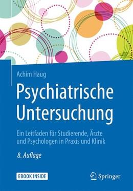 Abbildung von Haug | Psychiatrische Untersuchung | 8. Auflage | 2017 | beck-shop.de