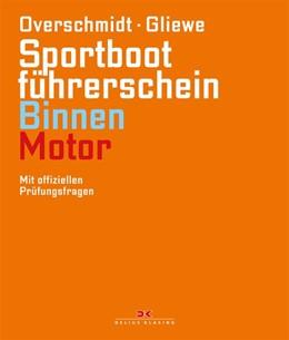 Abbildung von Overschmidt / Gliewe   Sportbootführerschein Binnen - Motor   1. Auflage   2017   beck-shop.de