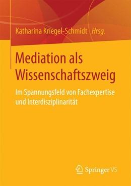 Abbildung von Kriegel-Schmidt | Mediation als Wissenschaftszweig | 1. Aufl. 2017 | 2017 | Im Spannungsfeld von Fachexper...