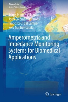 Abbildung von Punter-Villagrasa / del Campo | Amperometric and Impedance Monitoring Systems for Biomedical Applications | 1. Auflage | 2017 | beck-shop.de