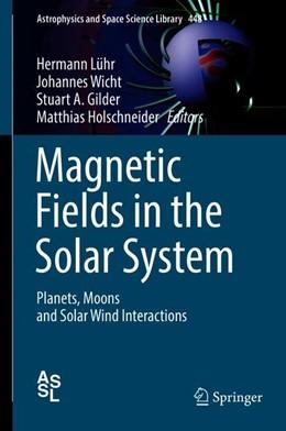 Abbildung von Lühr / Wicht   Magnetic Fields in the Solar System   1. Auflage   2018   beck-shop.de