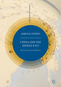 Abbildung von Dorsey | China and the Middle East | 2018 | Venturing into the Maelstrom