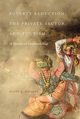Abbildung von Hipsher | Poverty Reduction, the Private Sector, and Tourism in Mainland Southeast Asia | 2017