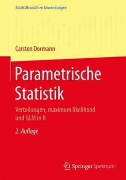 Abbildung von Dormann | Parametrische Statistik | 2., überarbeitete und erweiterte Aufl. 2017 | 2017 | Verteilungen, maximum likeliho...