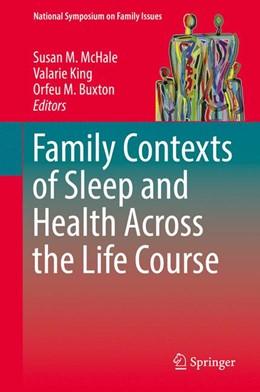 Abbildung von McHale / King / Buxton | Family Contexts of Sleep and Health Across the Life Course | 2017