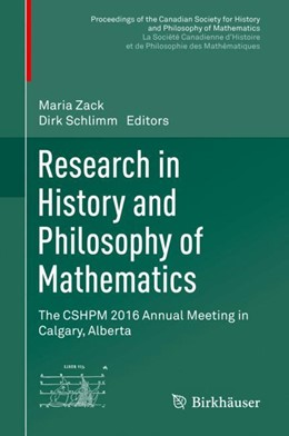 Abbildung von Zack / Schlimm | Research in History and Philosophy of Mathematics | 2018 | The CSHPM 2016 Annual Meeting ...