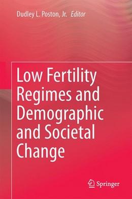 Abbildung von Poston Jr. / Lee / Kim | Low Fertility Regimes and Demographic and Societal Change | 2017