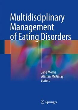 Abbildung von Morris / McKinlay | Multidisciplinary Management of Eating Disorders | 2018