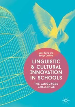Abbildung von Spiro / Crisfield | Linguistic and Cultural Innovation in Schools | 1. Auflage | 2018 | beck-shop.de