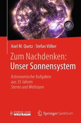 Abbildung von Quetz / Völker | Zum Nachdenken: Unser Sonnensystem | 1. Auflage | 2017 | beck-shop.de