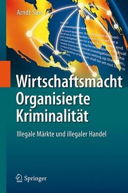 Abbildung von Sinn | Wirtschaftsmacht Organisierte Kriminalität | 1. Auflage | 2017 | beck-shop.de