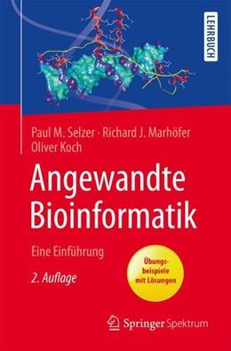 Abbildung von Selzer / Marhöfer | Angewandte Bioinformatik | 2. Auflage | 2018 | beck-shop.de