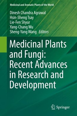 Abbildung von Agrawal / Tsay | Medicinal Plants and Fungi: Recent Advances in Research and Development | 1. Auflage | 2017 | beck-shop.de