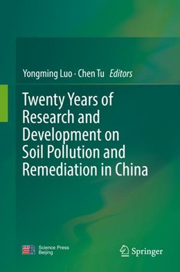 Abbildung von Luo / Tu | Twenty Years of Research and Development on Soil Pollution and Remediation in China | 1. Auflage | 2018 | beck-shop.de