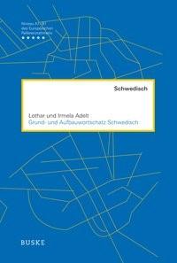 Grund- und Aufbauwortschatz Schwedisch | Adelt | 2., durchgesehene Auflage, 2017 | Buch (Cover)