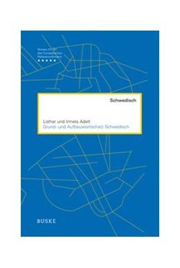 Abbildung von Adelt | Grund- und Aufbauwortschatz Schwedisch | 2. Auflage | 2017 | beck-shop.de