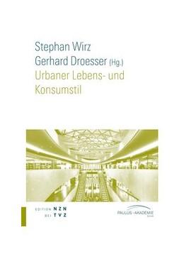 Abbildung von Wirz / Droesser | Urbaner Lebens- und Konsumstil | 1. Auflage | 2015