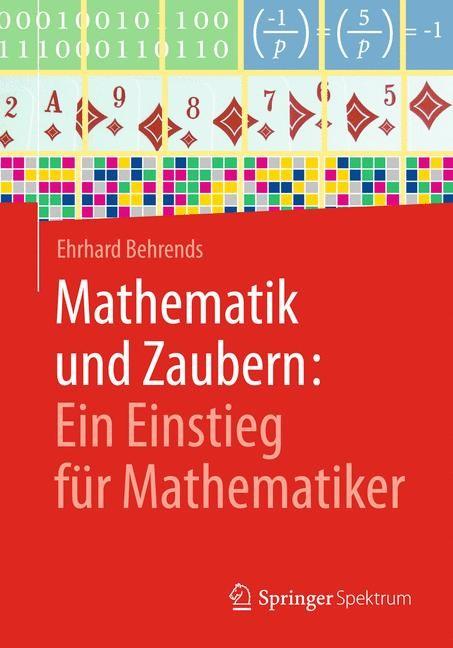 Mathematik und Zaubern: Ein Einstieg für Mathematiker | Behrends, 2017 | Buch (Cover)