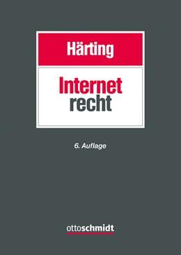 Abbildung von Härting | Internetrecht | 6., neu bearbeitete Auflage | 2017