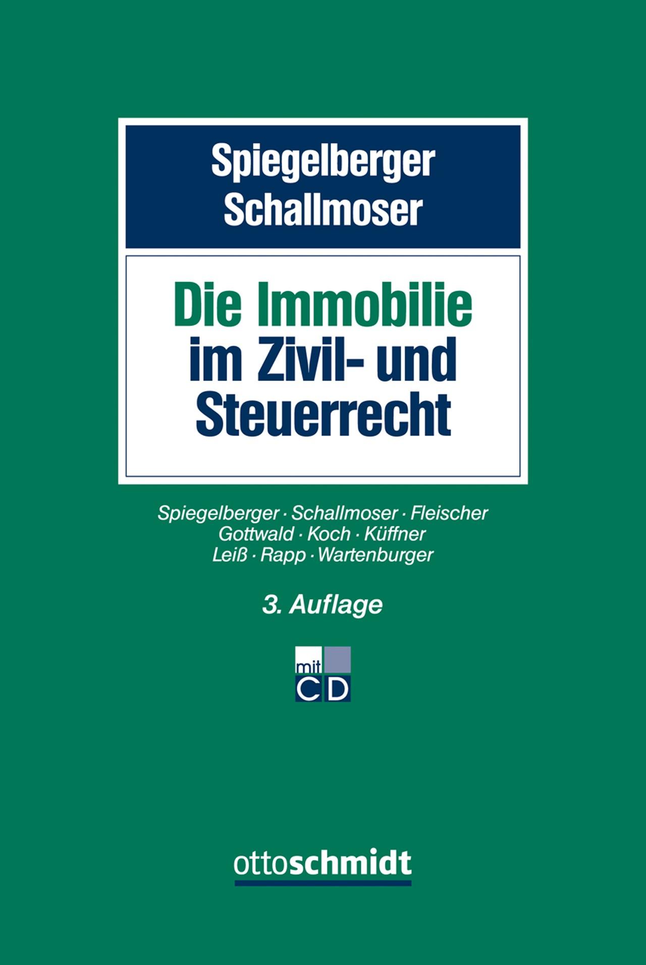 Immobilien im Zivil- und Steuerrecht | Spiegelberger / Schallmoser | 3. aktualisierte Auflage, 2017 (Cover)