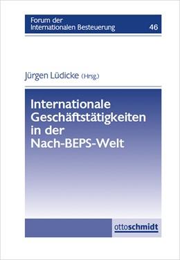 Abbildung von Lüdicke (Hrsg.) | Internationale Geschäftstätigkeiten in der Nach-BEPS-Welt | 1. Auflage | 2017 | beck-shop.de