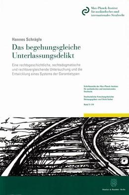 Abbildung von Schrägle | Das begehungsgleiche Unterlassungsdelikt. | 1. Auflage | 2017 | Eine rechtsgeschichtliche, rec...