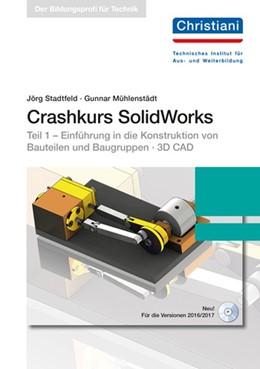Abbildung von Crashkurs SolidWorks | 4. Auflage | 2017 | beck-shop.de