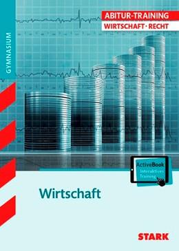 Abbildung von STARK Abitur-Training - Wirtschaft/Recht: Wirtschaft | 1. Auflage | 2017 | beck-shop.de