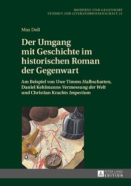 Abbildung von Doll | Der Umgang mit Geschichte im historischen Roman der Gegenwart | 2017 | Am Beispiel von Uwe Timms «Hal...