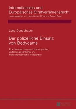 Abbildung von Donaubauer | Der polizeiliche Einsatz von Bodycams | 2017 | Eine Untersuchung aus kriminol...