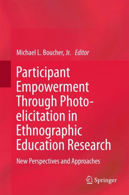 Participant Empowerment Through Photo-elicitation in Ethnographic Education Research | Boucher, 2017 | Buch (Cover)