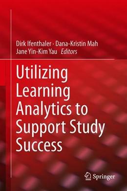 Abbildung von Ifenthaler / Mah | Utilizing Learning Analytics to Support Study Success | 1. Auflage | 2019 | beck-shop.de