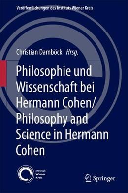 Abbildung von Damböck   Philosophie und Wissenschaft bei Hermann Cohen/Philosophy and Science in Hermann Cohen   1. Auflage   2018   beck-shop.de