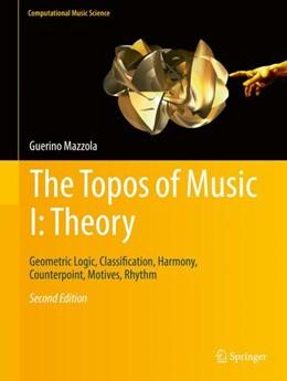 Abbildung von Mazzola   The Topos of Music I: Theory   2nd ed. 2017   2018   Geometric Logic, Classificatio...