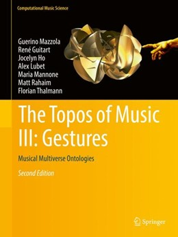 Abbildung von Mazzola / Guitart / Ho | The Topos of Music III: Gestures | 2018 | Musical Multiverse Ontologies