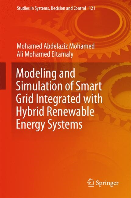 Modeling and Simulation of Smart Grid Integrated with Hybrid Renewable Energy Systems | Abdelaziz Mohamed / Eltamaly, 2017 | Buch (Cover)