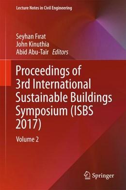 Abbildung von Abu-Tair / Firat / Kinuthia | Proceedings of 3rd International Sustainable Buildings Symposium (ISBS 2017) | 1st ed. 2018 | 2018 | Volume 2