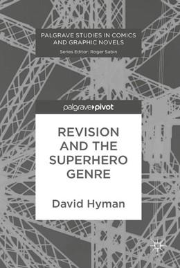 Abbildung von Hyman | Revision and the Superhero Genre | 1. Auflage | 2017 | beck-shop.de