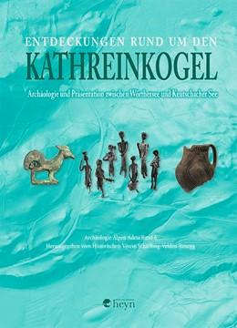 Abbildung von Historischen Verein Schiefling-Velden-Rosegg | Entdeckungen rund um den Kathreinkogel | 2017 | Archäologie und Präsentation z...