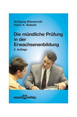 Abbildung von Bössenroth / Reibold   Die mündliche Prüfung in der Erwachsenenbildung   2., Auflage   2017