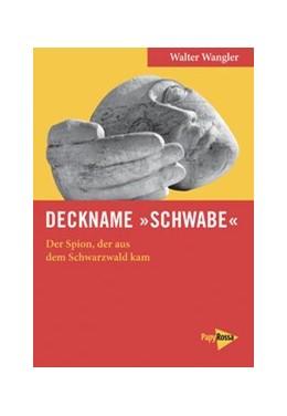 Abbildung von Wangler | Deckname »Schwabe« | 1. Auflage | 2017 | beck-shop.de