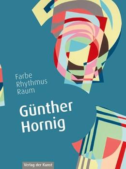 Abbildung von Porstmann / Vollenweider   Günther Hornig   2017   Farbe, Rhythmus, Raum