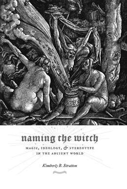 Abbildung von Stratton | Naming the Witch | 2007 | Magic, Ideology, and Stereotyp...