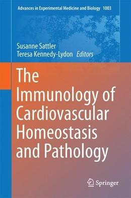 Abbildung von Sattler / Kennedy-Lydon | The Immunology of Cardiovascular Homeostasis and Pathology | 1st ed. 2017 | 2017