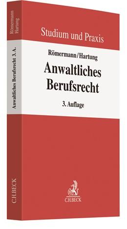 Abbildung von Römermann / Hartung | Anwaltliches Berufsrecht | 3. Auflage | 2018 | beck-shop.de